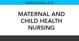 Nursing Bullets: Maternal & Child Health Nursing Reviewer (350 Items)