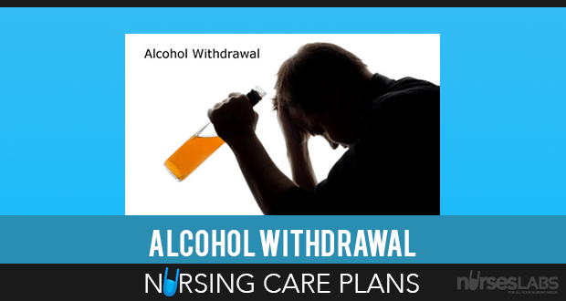 5 Alcohol Withdrawal Nursing Care Plans