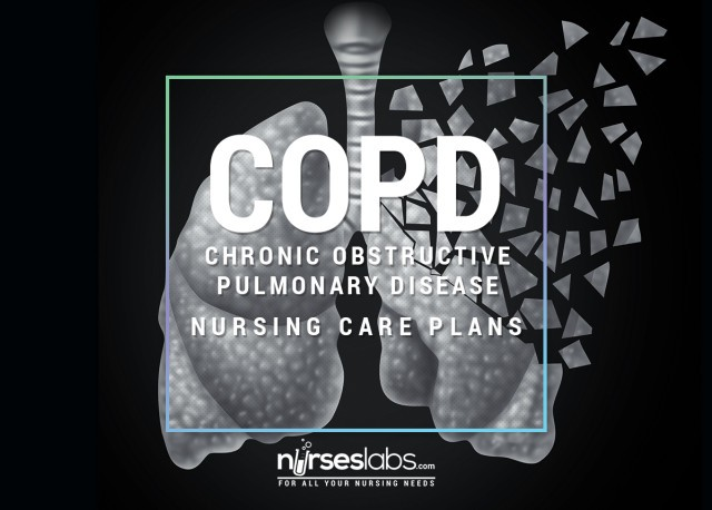5 Chronic Obstructive Pulmonary Disease (COPD) Nursing Care Plans (COPD)