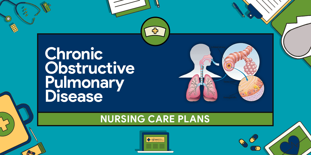5+ Chronic Obstructive Pulmonary Disease (COPD) Nursing Care Plans ...