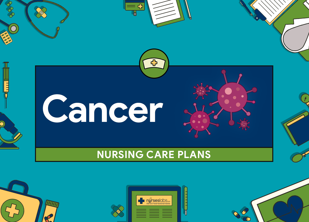 13 Cancer Nursing Care Plans Nurseslabs