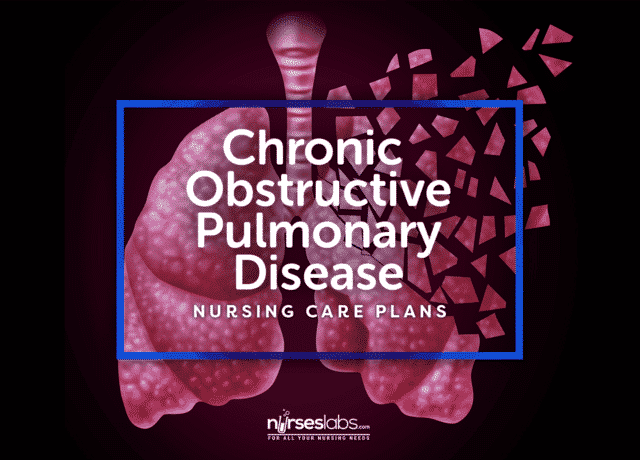 5+ Chronic Obstructive Pulmonary Disease (COPD) Nursing Care Plans
