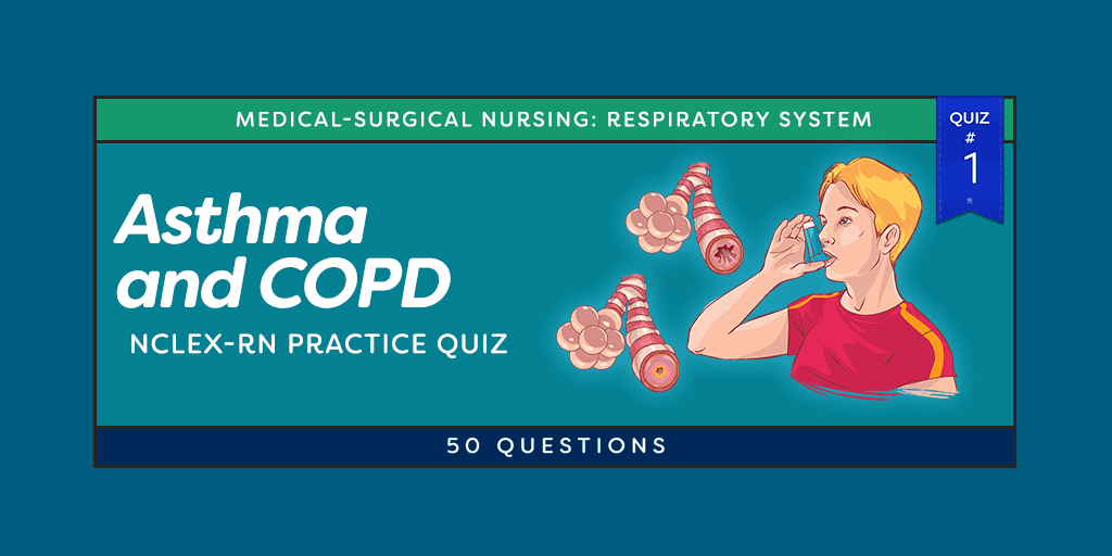 Asthma And Copd Nclex Practice Quiz 1 50 Questions Nurseslabs