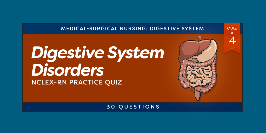 Digestive System Disorders NCLEX Practice Quiz #4 (30 Questions ...