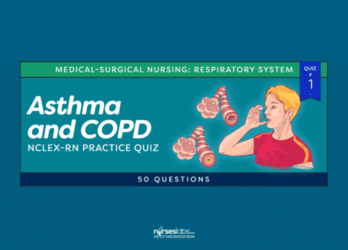 Asthma and COPD NCLEX Practice Quiz #1 (50 Questions)