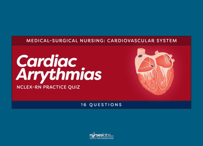Cardiac Arrhythmias Practice Quiz (16 Questions)