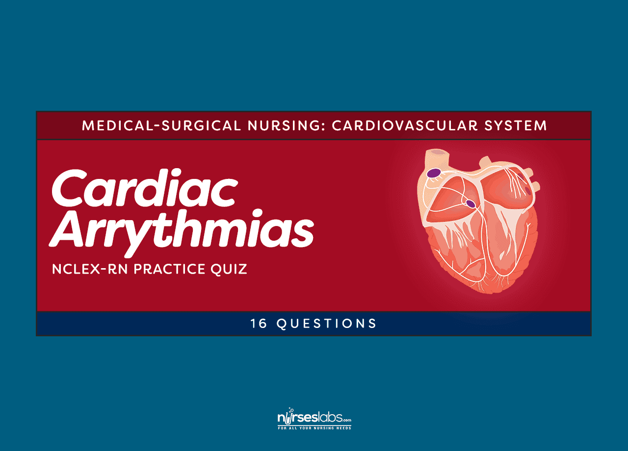 Cardiac Arrhythmias NCLEX-RN Practice Quiz (16 Questions)