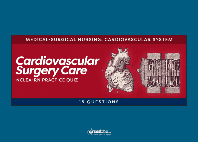 Cardiovascular Surgery Care Practice Quiz (15 Questions)