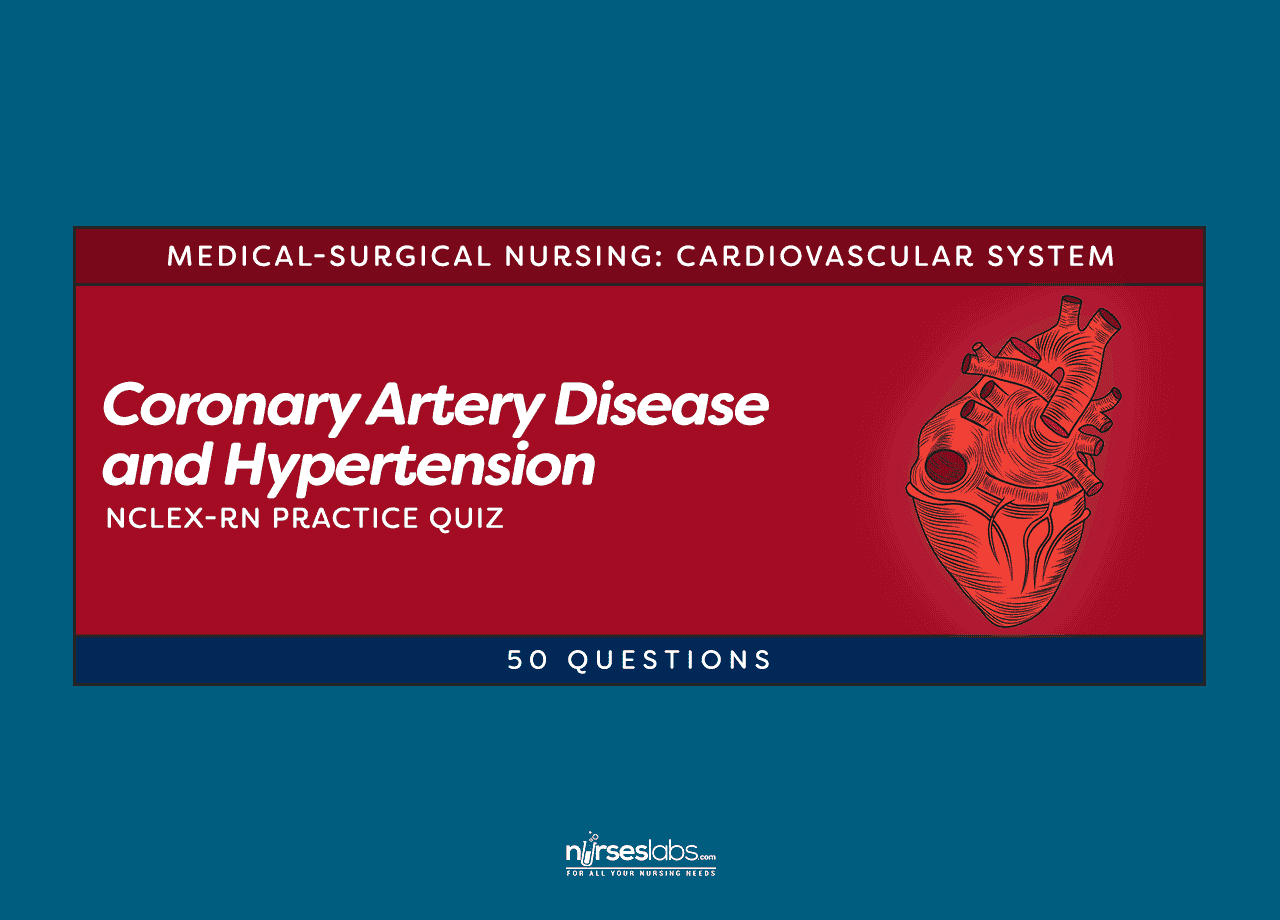 Coronary Artery Disease & Hypertension NCLEX-RN Practice Quiz (50 Questions)