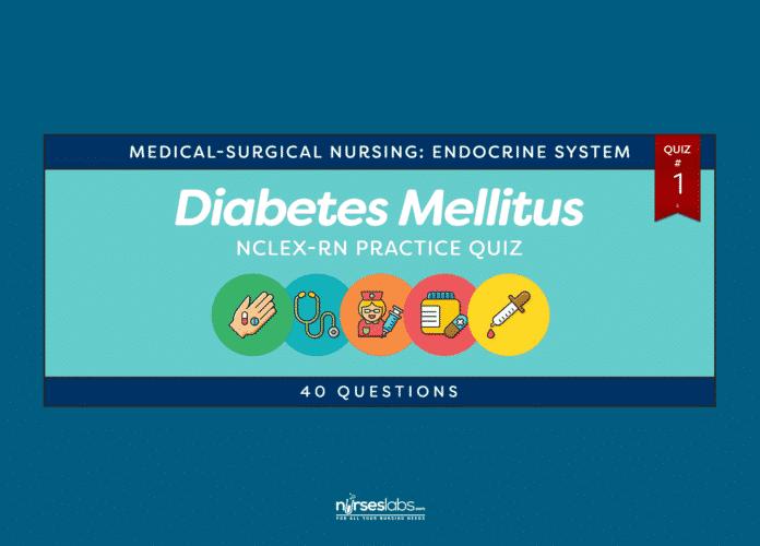 Diabetes Mellitus NCLEX-RN Practice Quiz #1 (40 Questions)