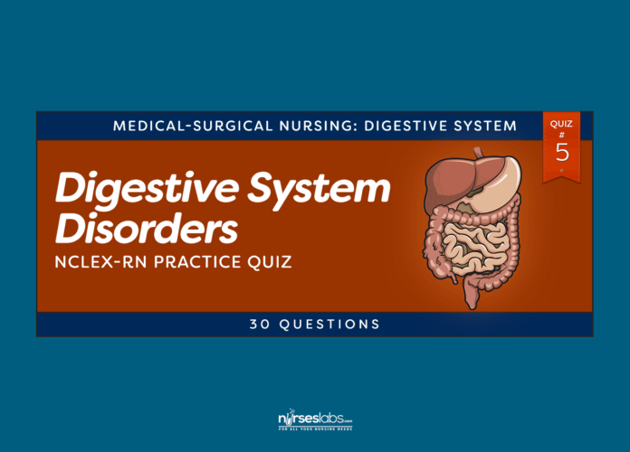 Digestive System Disorders NCLEX Practice Quiz #5 (30 Questions)
