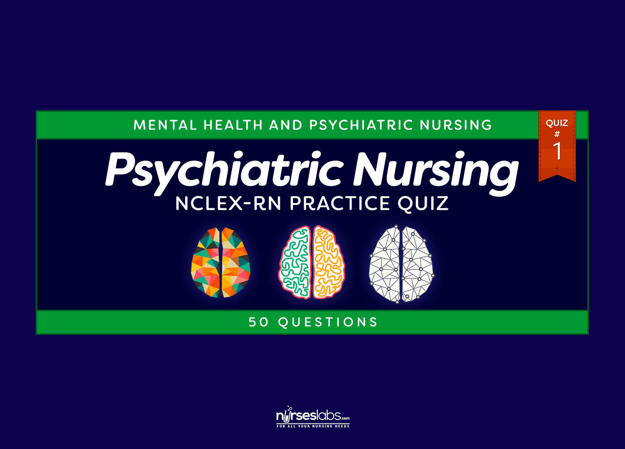 mental health and psychiatric nursing nclex practice quiz  mental health and psychiatric nursing nclex practice quiz 1 50 questions
