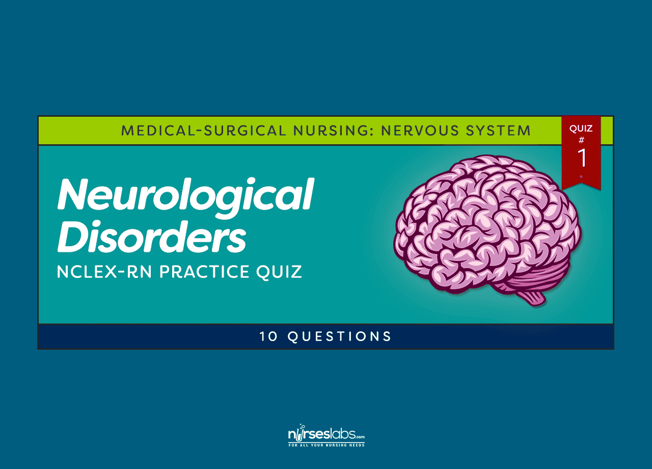 Neurological Disorders NCLEX-RN Practice Quiz #1 (10 Questions)