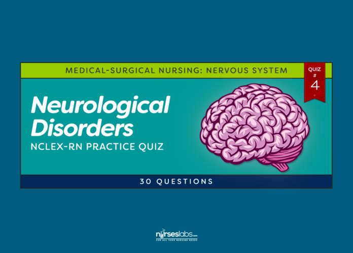 Neurological Disorders Practice Quiz #4 (30 Questions)