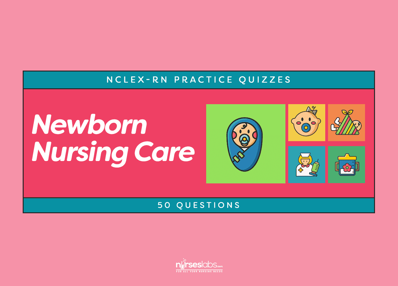 Newborn Nursing Care NCLEX-RN Practice Quiz (50 Questions