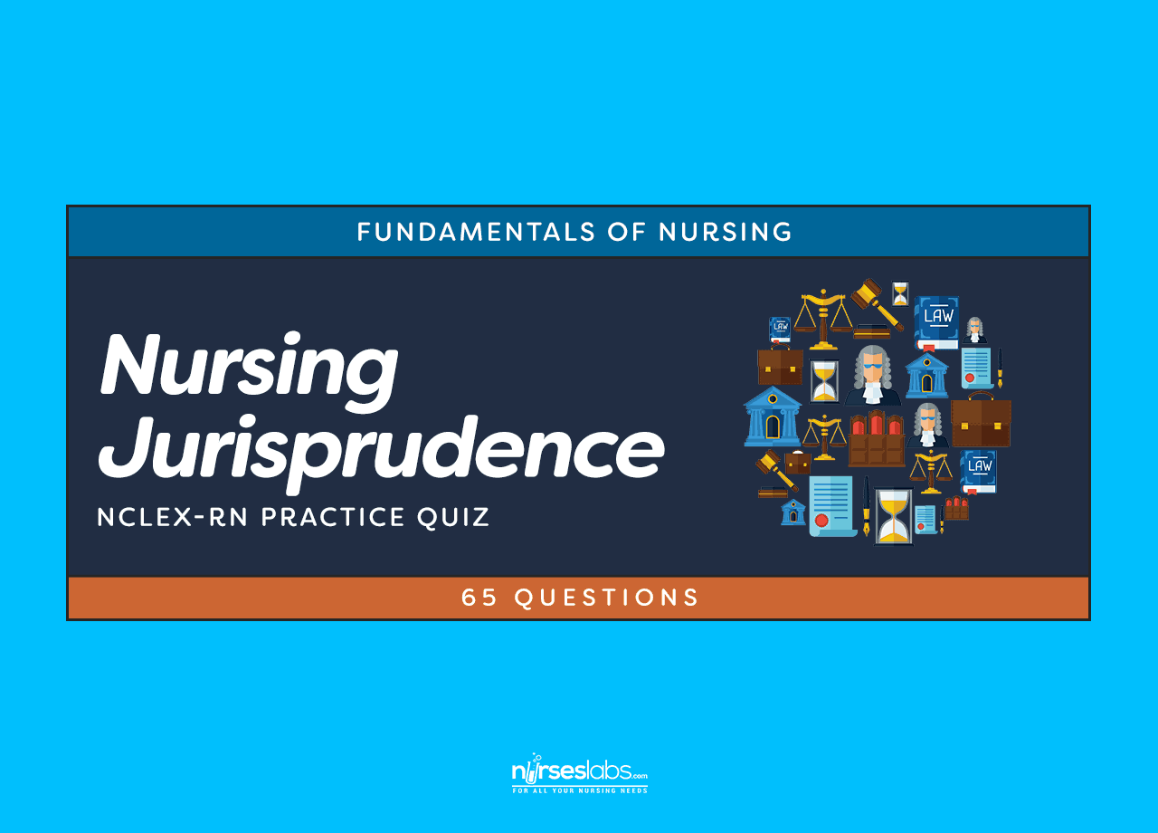 nursing jurisprudence legal and ethical considerations nclex nursing jurisprudence legal and ethical considerations nclex practice quiz 65 questions nurseslabs
