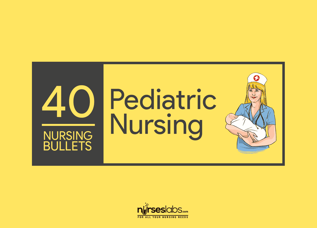 40 Nursing Bullets: Pediatric Nursing Reviewer • Nurseslabs