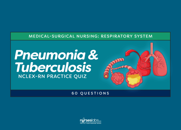 Pneumonia and Tuberculosis NCLEX Practice Quiz (60 Questions)