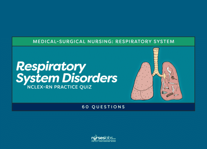 Respiratory System Disorders NCLEX Practice Quiz (60 Questions)