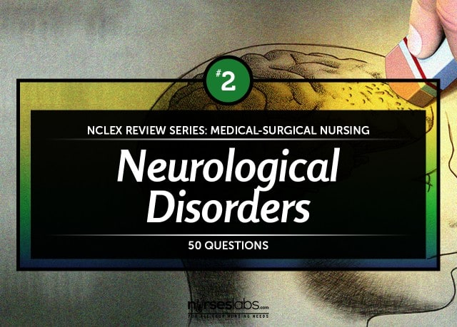 Neurological Disorders NCLEX Practice Quiz 2 (50 Items)