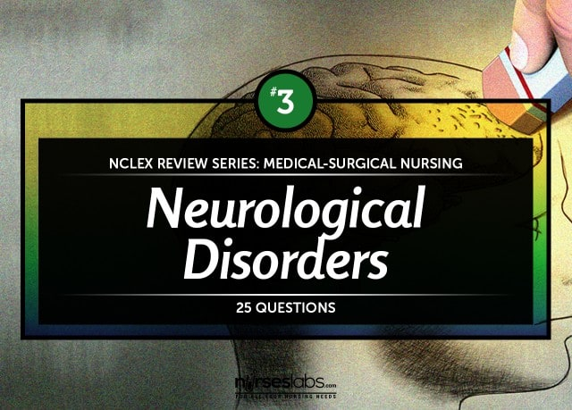 Neurological Disorders NCLEX Practice Quiz 3 (25 Items)