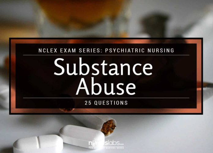 NCLEX Psychiatric Nursing: Substance Abuse (25 Items)