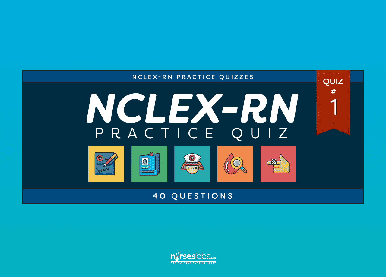 NCLEX Practice Exam 1 (40 Questions) - Nurseslabs