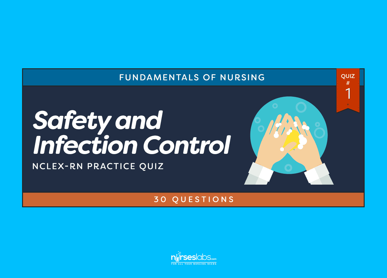 Safety and Infection Control NCLEX Practice Quiz #1 (30 Questions
