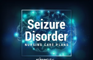 Seizure Disorder Nursing Care Plans