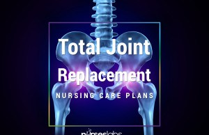 Total Joint (knee, Hip) Replacement Nursing Care Plans