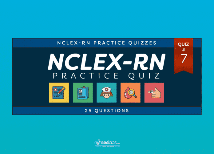 NCLEX-RN Practice Exam #7 (25 Questions)