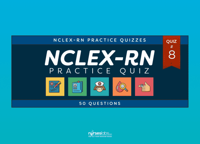 NCLEX-RN Practice Exam #8 (50 Questions)