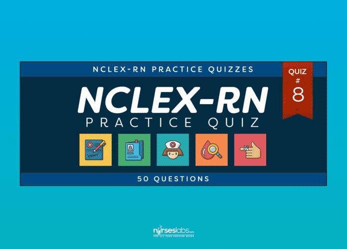 NCLEX-RN Practice Exam #8 (50 Questions)