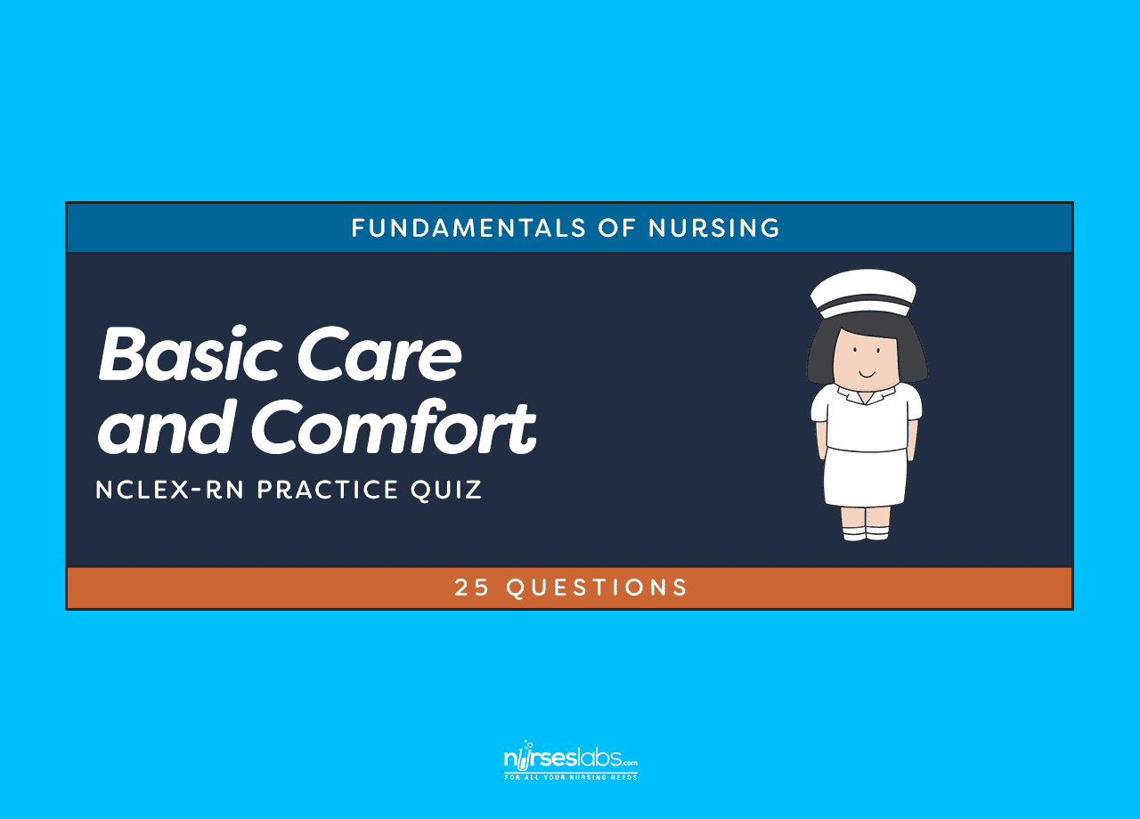basic care and comfort nclex practice quiz questions nurseslabs