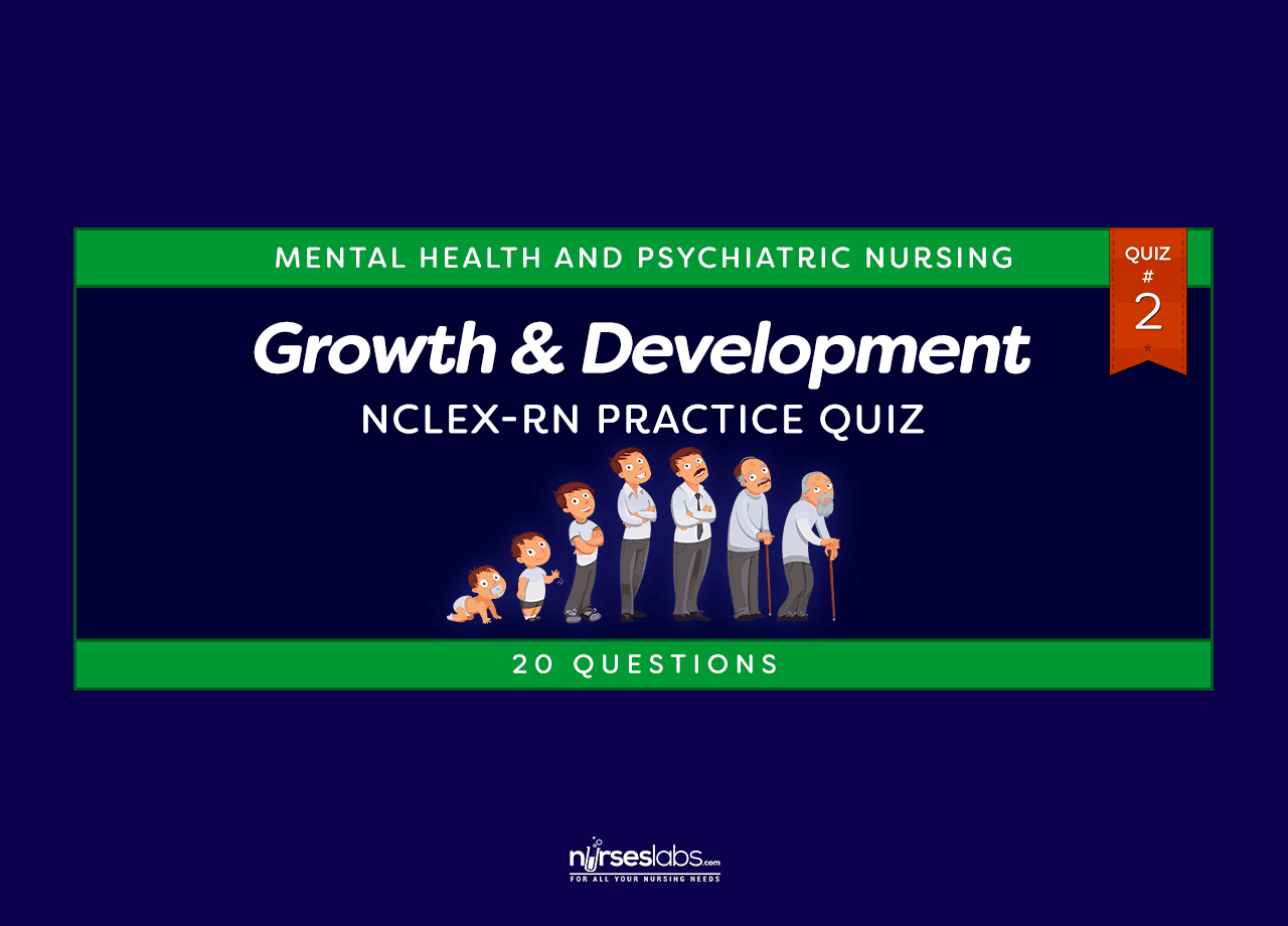 Growth and Development NCLEX-RN Practice Quiz #2 (20 Questions)