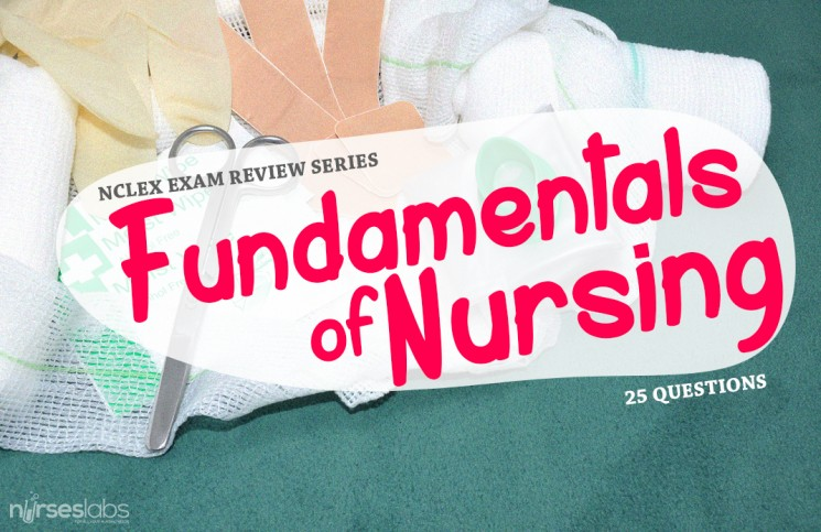 25 Item NCLEX Exam about Fundamentals of Nursing