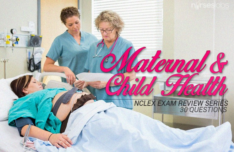 Maternal and Child Health Nursing NCLEX Exam with 30 Questions