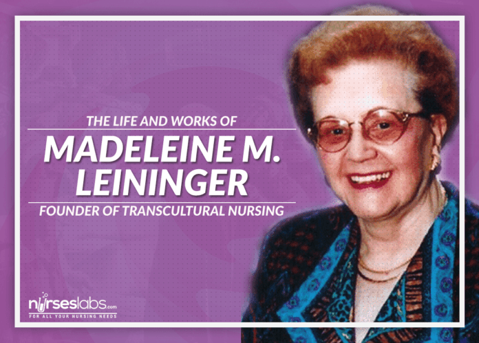 madeliene leininger Dr madeleine leininger, founder of the worldwide transcultural nursing movement, theorist, scholar, researcher, author, speaker, an.