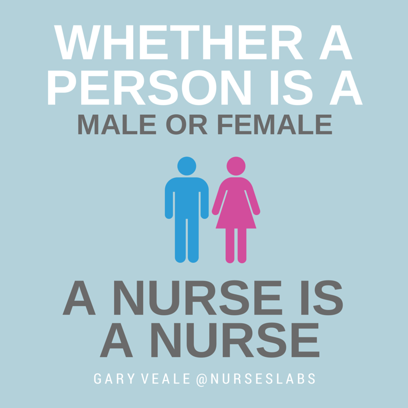 #25 Whether a person is a male or female, a nurse is a nurse. – Gary Veale