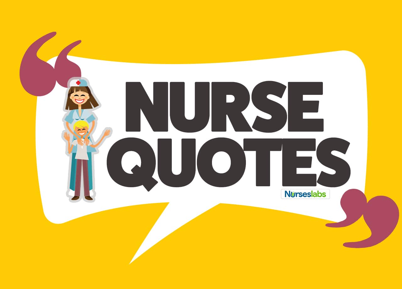 80 Nurse Quotes To Inspire Motivate And Humor Nurses