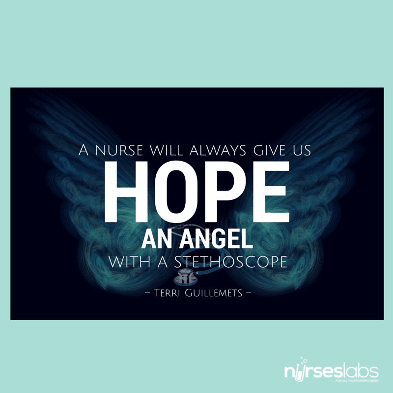 #13 A nurse will always give us hope, an angel with a stethoscope. – Terri Guillemets