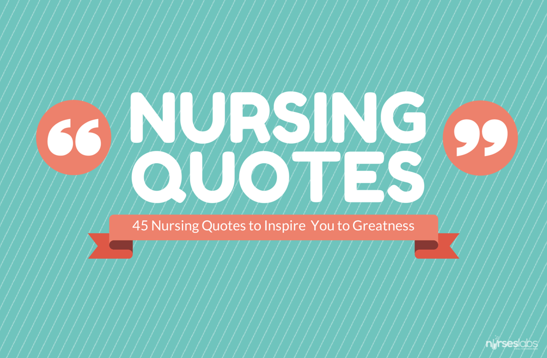 Nursing Quotes Beauteous 45 Nursing Quotes To Inspire You To Greatness • Nurseslabs