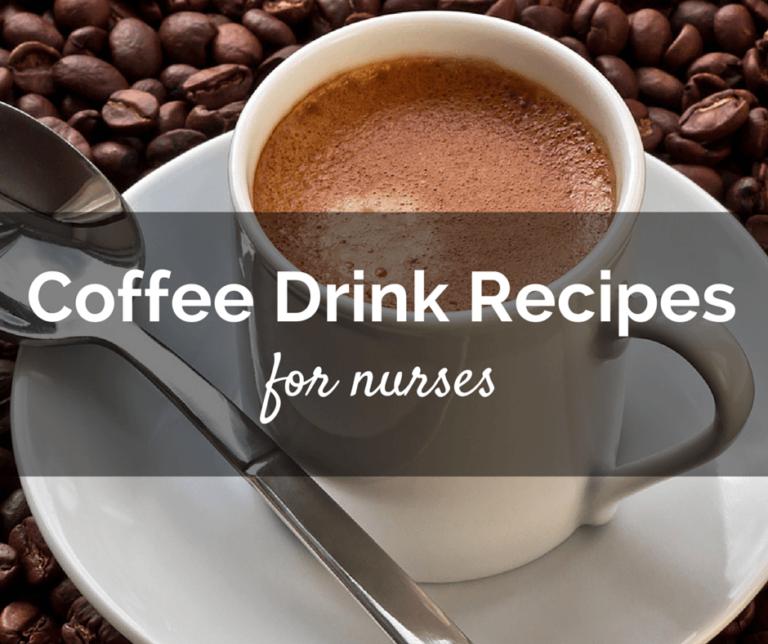 Coffee Drink Recipes for Nurses