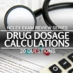 NCLEX Drug Dosage Calculation Questions Exam 6