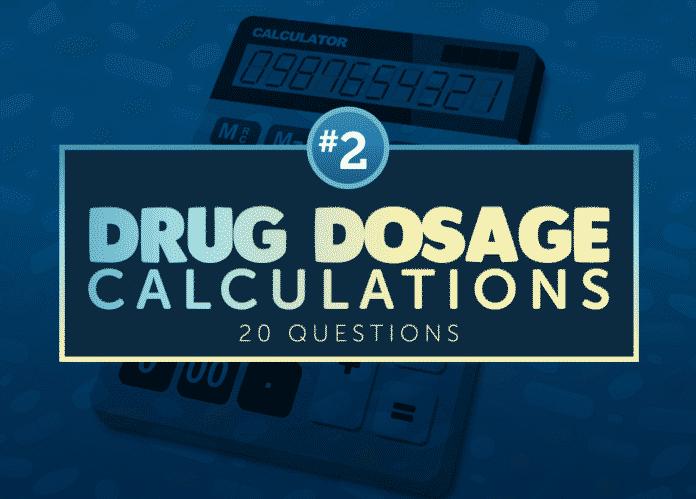 Drug Dosage Calculation Practice Quiz #2