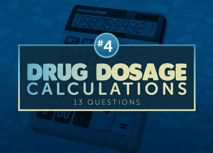 Drug Dosage Calculation Practice Quiz #4