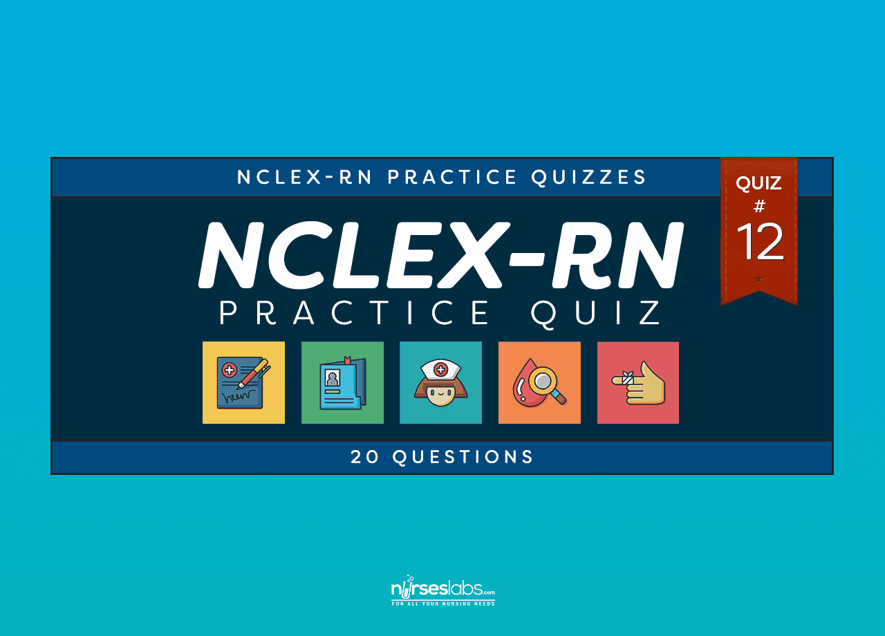 NCLEX Practice Exam 12 (20 Questions) - Nurseslabs