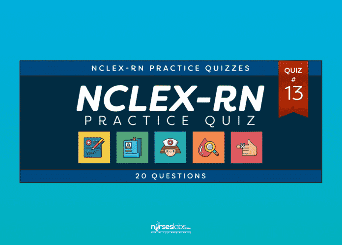NCLEX-RN Practice Exam #13 (20 Questions)