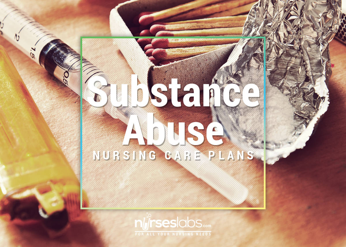 Substance Dependence and Abuse Nursing Care Plans - Nurseslabs