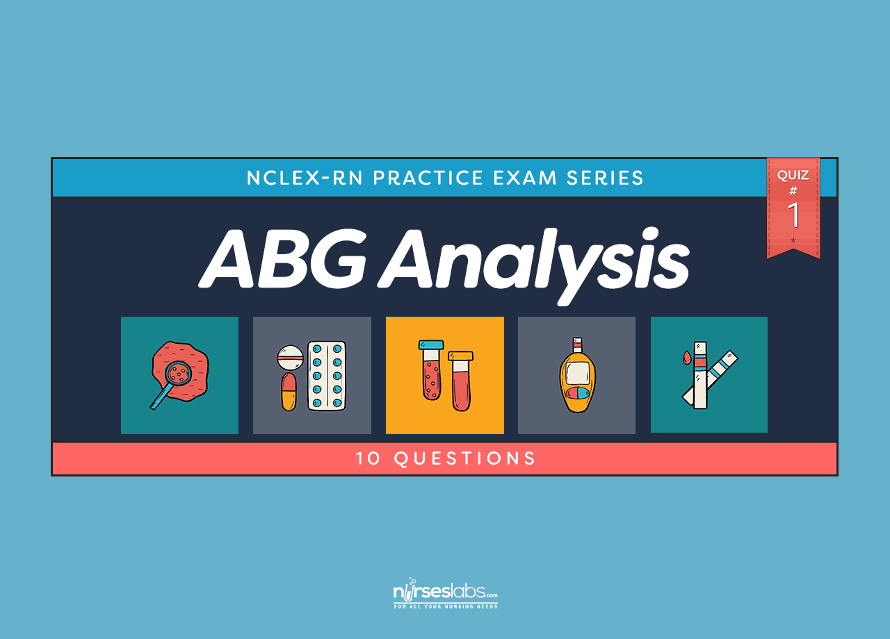 Acid-Base Balance (ABG) Analysis NCLEX Exam 1 (10 Questions